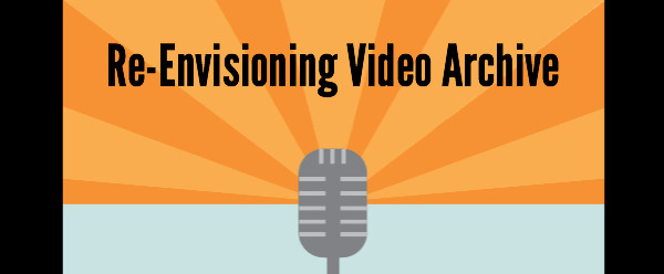Re-Envisioning Initiative Video Archive